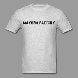 mayhem factory shirt
